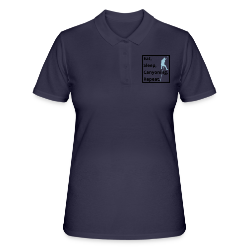 eat sleep canyoning repeat - Frauen Polo Shirt