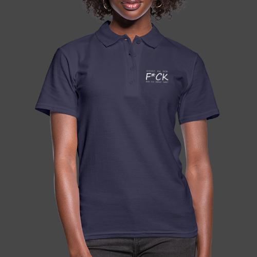 Siehst du den Fick den ich drauf gebe? - Frauen Polo Shirt