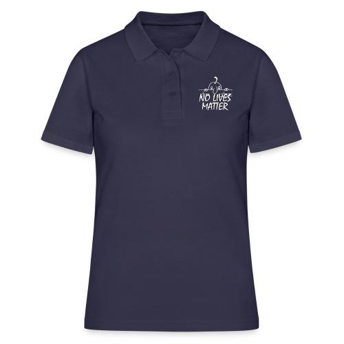 NO LIVES MATTER - Women's Polo Shirt