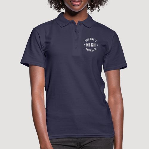 Noe mot 't nich anhaal'n - Women's Polo Shirt