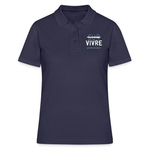 Vivre plutôt que survive - Women's Polo Shirt