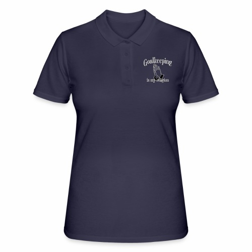 Goalkeeping is my religion - Women's Polo Shirt