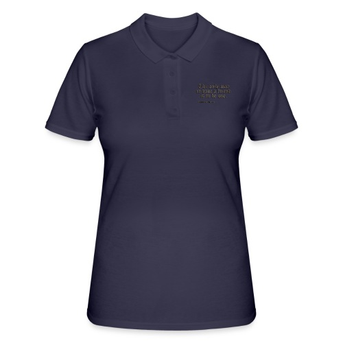 The only way - Women's Polo Shirt