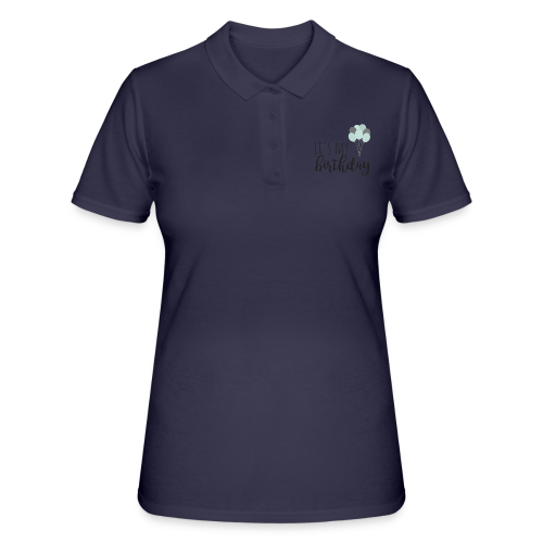 it's my birthday - Frauen Polo Shirt