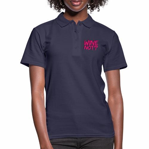 wine not - Women's Polo Shirt