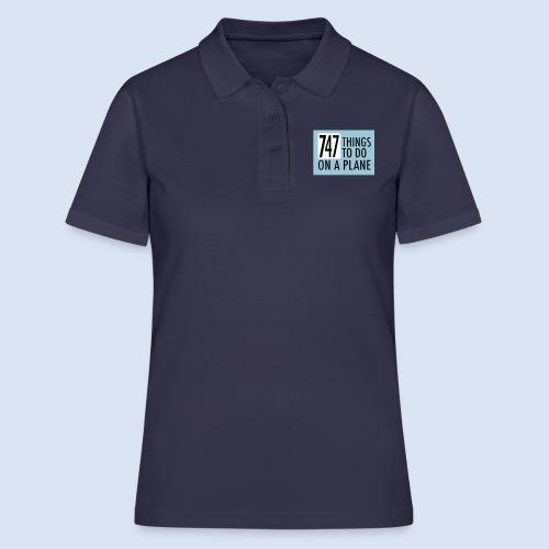 747 THINGS TO DO... - Frauen Polo Shirt