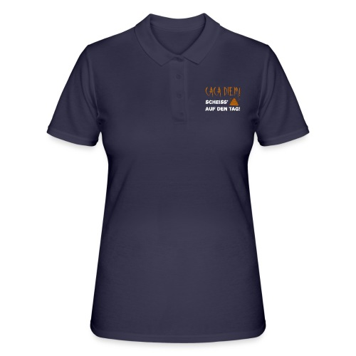 Caca Diem Scheiß auf Tag - Frauen Polo Shirt