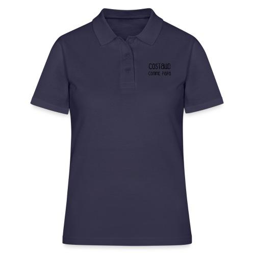 T-shirt Body Costaud comme Papa fun et rigolo - Polo Femme