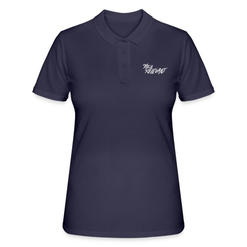 stay relevant wht png - Women's Polo Shirt