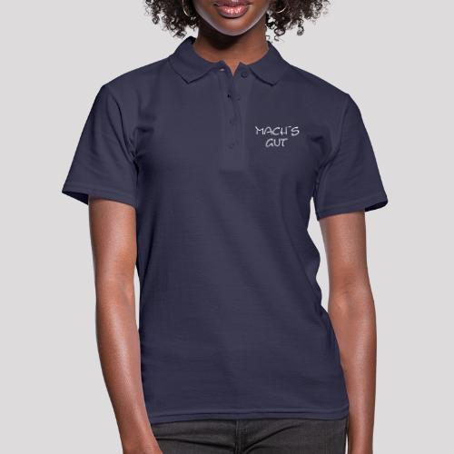Mach´s gut - der Spruch - Frauen Polo Shirt