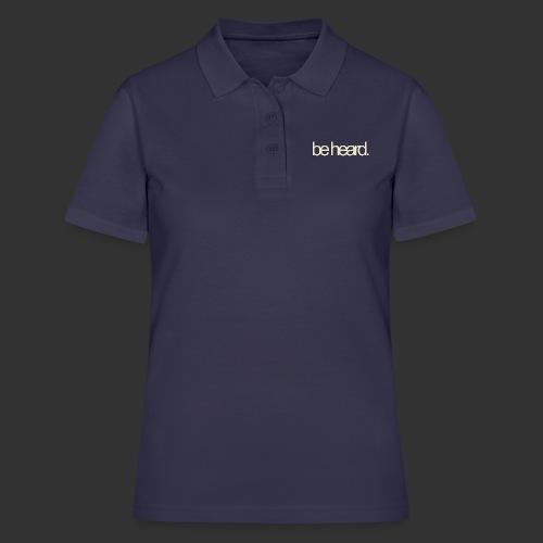 be heard - Women's Polo Shirt