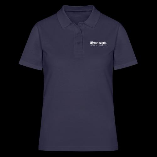 Utreg Legends - we're not dead yet - Women's Polo Shirt