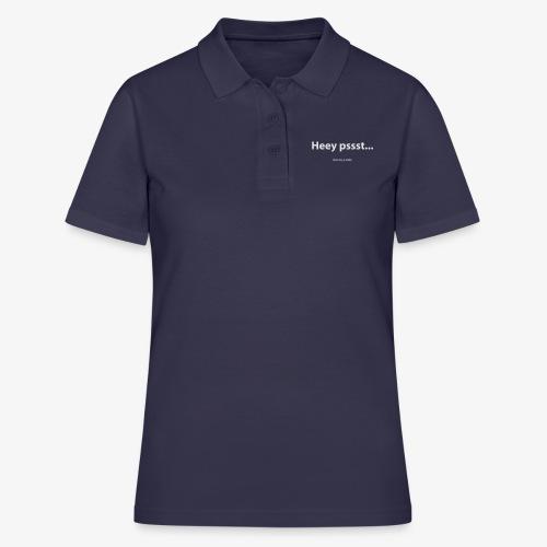 Heey pssst... ik ben het, je stalker - Women's Polo Shirt