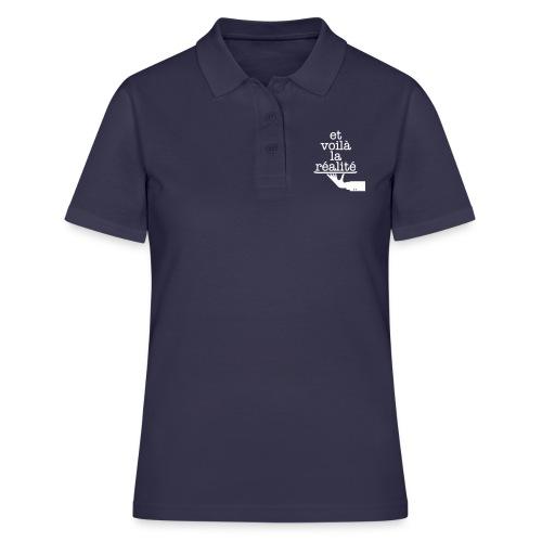 Et voilá la Réalite Französischer Spruch - Frauen Polo Shirt