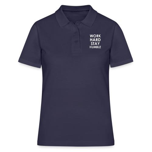 WORK HARD STAY HUMBLE - Frauen Polo Shirt
