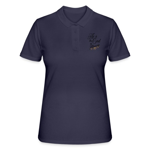 He is the God of miracles - Women's Polo Shirt