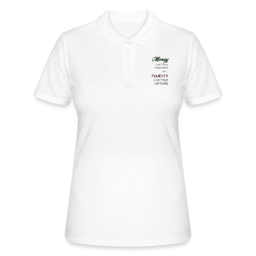Money can't buy happiness - Women's Polo Shirt
