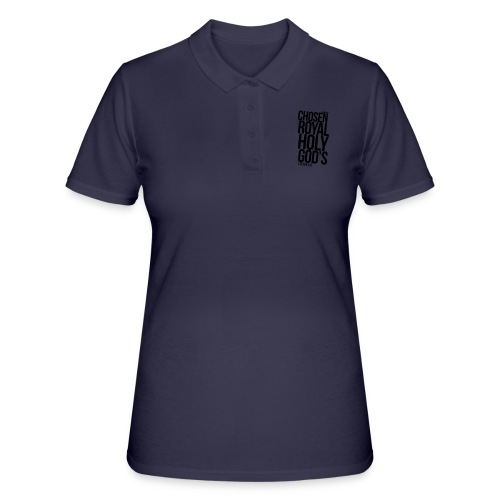 Chosen Royal Holy God's - 1st Peter 2: 9 - Women's Polo Shirt