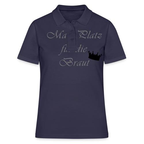 macht Platz für die Braut - Frauen Polo Shirt