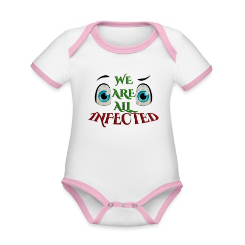 We are all infected -by- t-shirt chic et choc - Body Bébé bio contrasté manches courtes