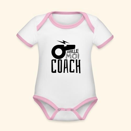 Appelle moi coach - Coach sportif - entraineur - Body Bébé bio contrasté manches courtes