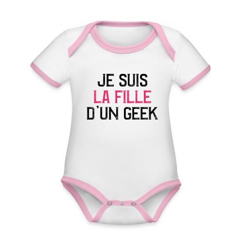 Je suis la fille d'un GEEK - noir et rose - Body Bébé bio contrasté manches courtes