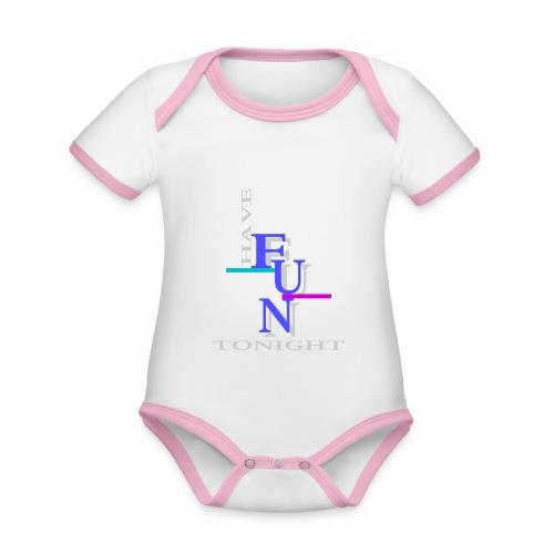 Have fun tonight - Organic Baby Contrasting Bodysuit