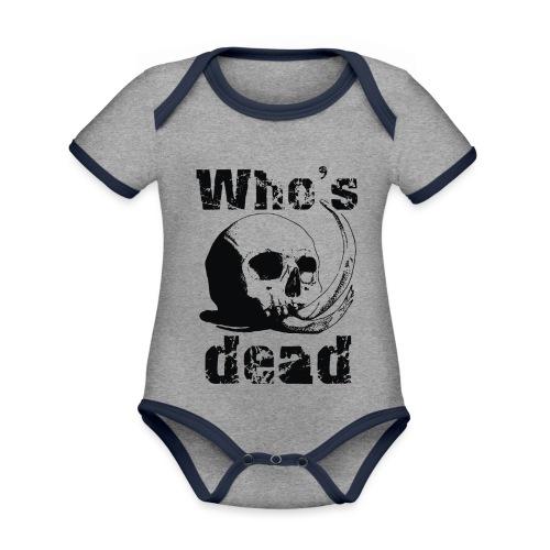 Who's dead - Black - Body da neonato a manica corta, ecologico e in contrasto cromatico