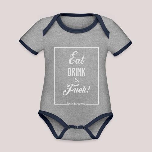 eat, drink & fuck! - Body da neonato a manica corta, ecologico e in contrasto cromatico