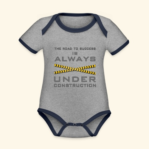 The road to success is always under construction - Organic Baby Contrasting Bodysuit