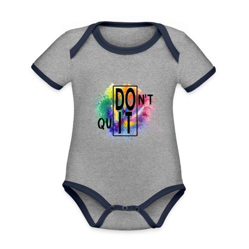 DON'T QUIT, DO IT - Body da neonato a manica corta, ecologico e in contrasto cromatico