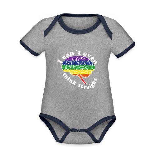 Ich kann nicht einmal klar denken | LGBT - Baby Bio-Kurzarm-Kontrastbody