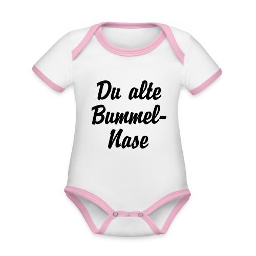 Du alte Bummel Nase - Baby Bio-Kurzarm-Kontrastbody