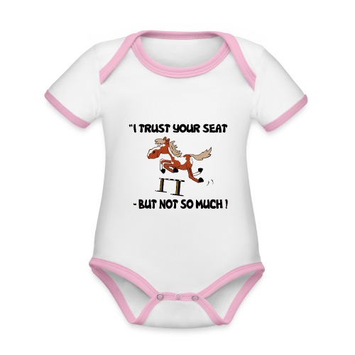 I trust your but not soo much - Baby Bio-Kurzarm-Kontrastbody