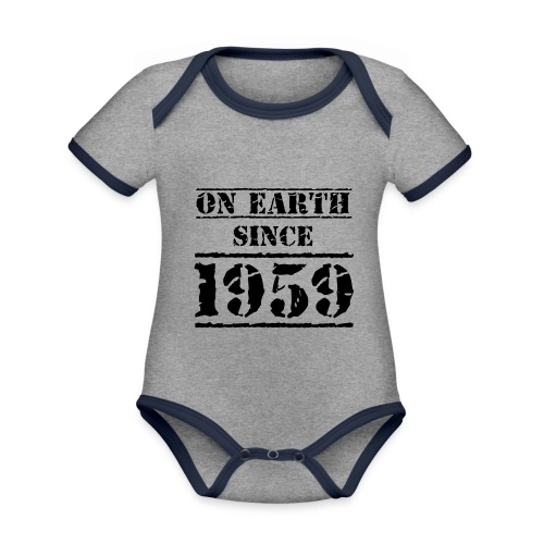 on Earth since 1959 60 Geburtstag Happy Birthday - Organic Baby Contrasting Bodysuit