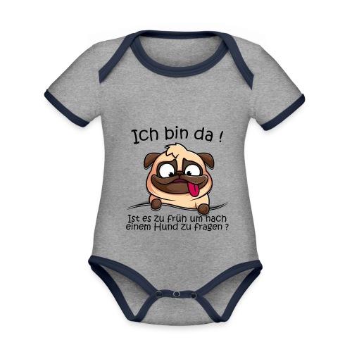 Ich bin da Ist es zu früh um nach einem Hund... - Baby Bio-Kurzarm-Kontrastbody