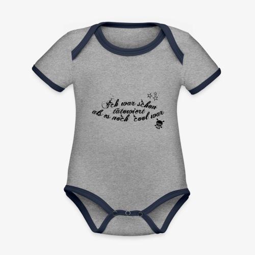 Ich war schon tätowiert als es noch cool war - Baby Bio-Kurzarm-Kontrastbody