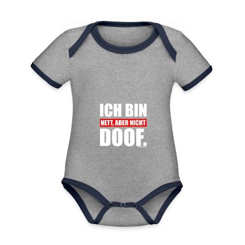 Spruch Ich bin nett, aber nicht doof - wob - Baby Bio-Kurzarm-Kontrastbody