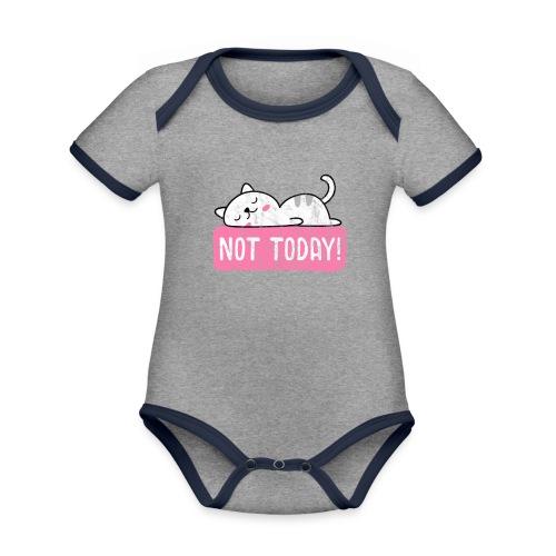 Nicht heute Not today Katze - Baby Bio-Kurzarm-Kontrastbody