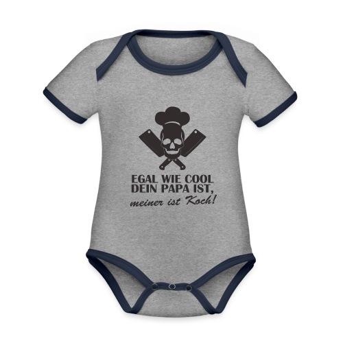 Egal wie cool Dein Papa ist, meiner ist Koch - Baby Bio-Kurzarm-Kontrastbody