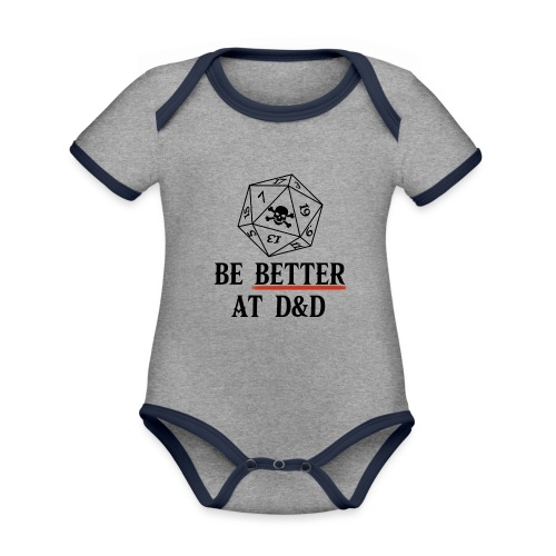 Be Better At D&D - Organic Baby Contrasting Bodysuit