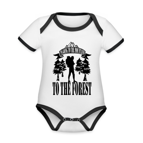 I m going to the mountains to the forest - Organic Baby Contrasting Bodysuit