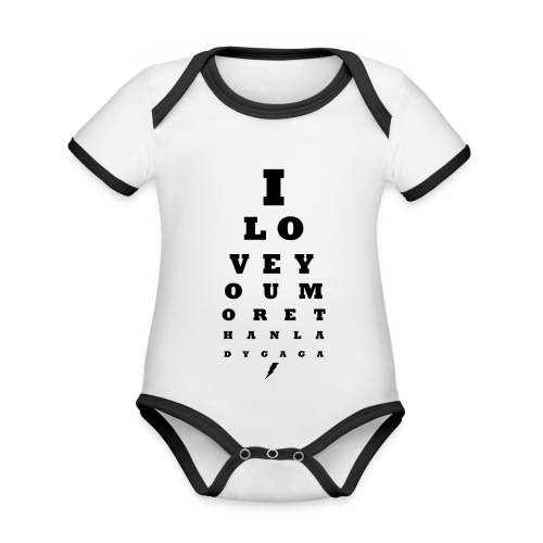GoGo for GAGA - I love you more than Lady G... - Organic Baby Contrasting Bodysuit