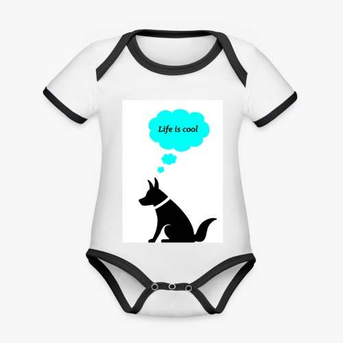 Dog thinks Life is cool - Baby Bio-Kurzarm-Kontrastbody