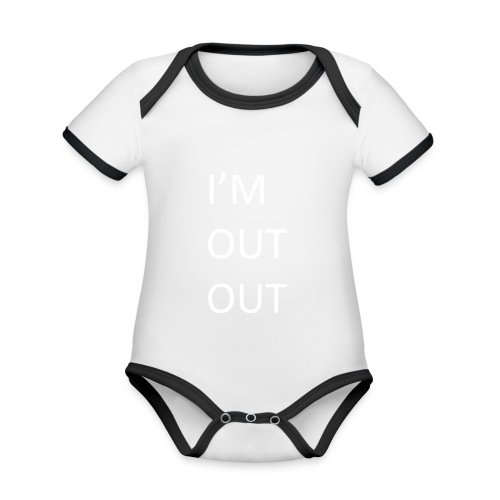 I'm out out - baby - Organic Baby Contrasting Bodysuit