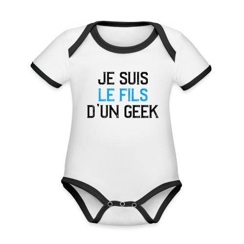 Je suis le fils d'un GEEK - noir et bleu - Body Bébé bio contrasté manches courtes
