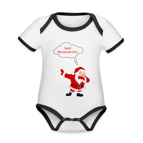Santa! mais pas des bras ! - Body Bébé bio contrasté manches courtes