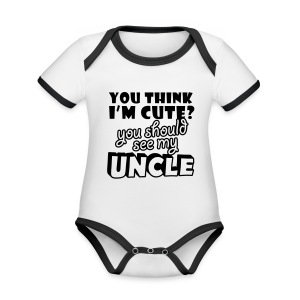 You think I'm cute you should see my Uncle - Organic Baby Contrasting Bodysuit
