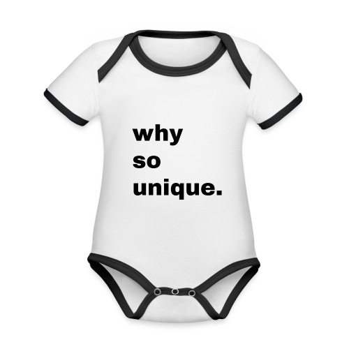 why so unique. Geschenk Idee Simple - Baby Bio-Kurzarm-Kontrastbody