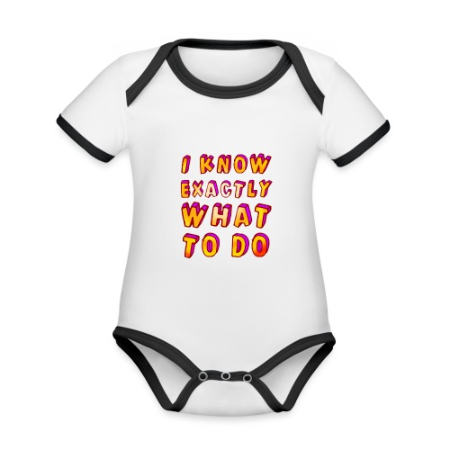 I know exactly what to do - Organic Baby Contrasting Bodysuit